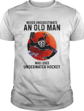 Never Underestimate An Old Man Who Loves Underwater Hockey shirt