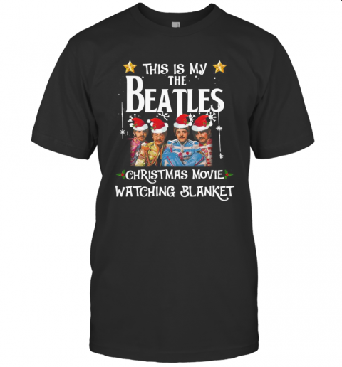 This Is My The Beatles Christmas Movie Watching Blanket T-Shirt Classic Men's T-shirt