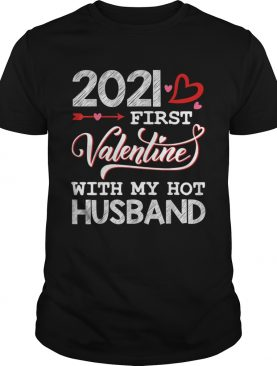 2021 First Valentine With My Hot Husband Couple shirt