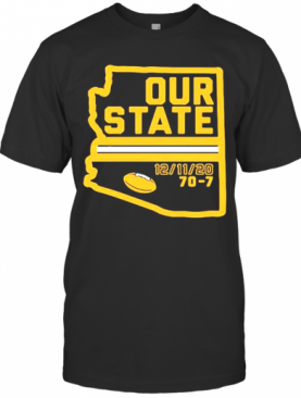Arizona Is Our State T-Shirt