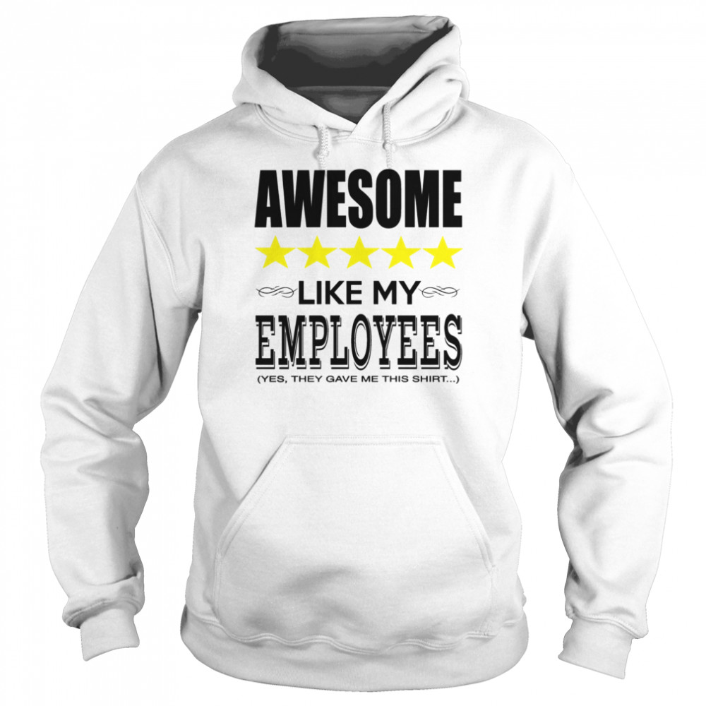 Awesome Like My Employees Unisex Hoodie