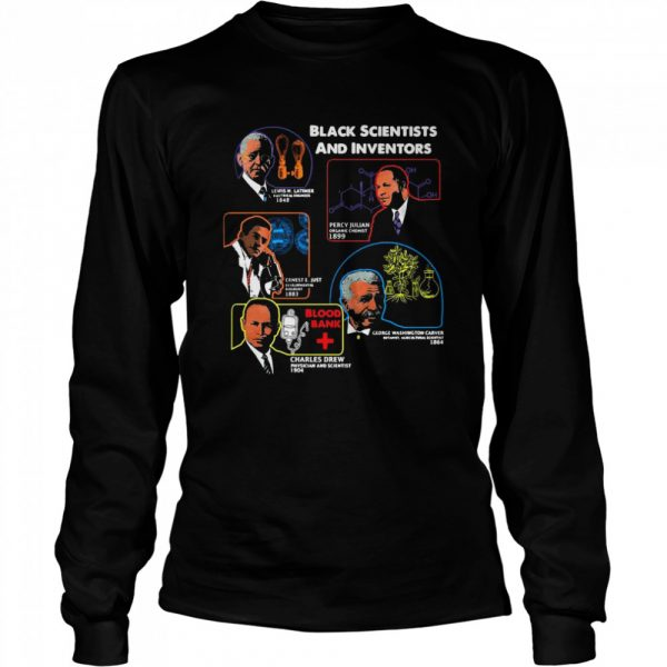 Black Scientists And Inventors Lewis H Latimer 1848 Percy Julian 1899  Long Sleeved T-shirt