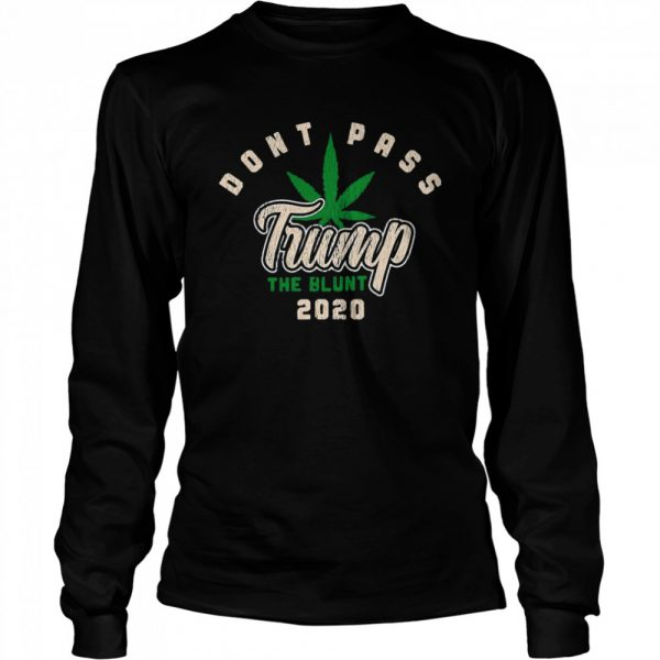 Dont Pass Trump The Blunt 2020  Long Sleeved T-shirt