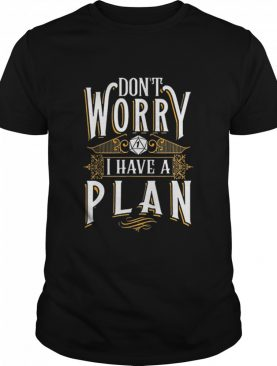 Dont worry I have a plan rpg gaming dragon lover 2021 shirt