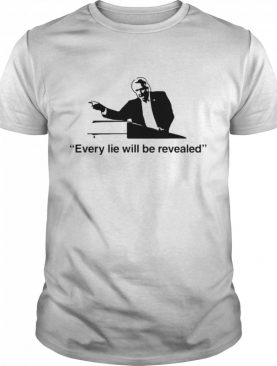 Every Lie Will Be Revealed Tee shirt