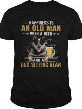 Happiness Is An Old Man With A Beer And A Dog Sitting Near shirt