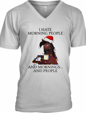 I Hate Morning People And Morning And People V-Neck T-Shirt
