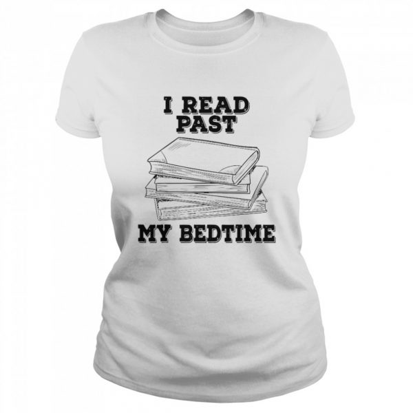 I Read Past My Bedtime Reading Book  Classic Women's T-shirt
