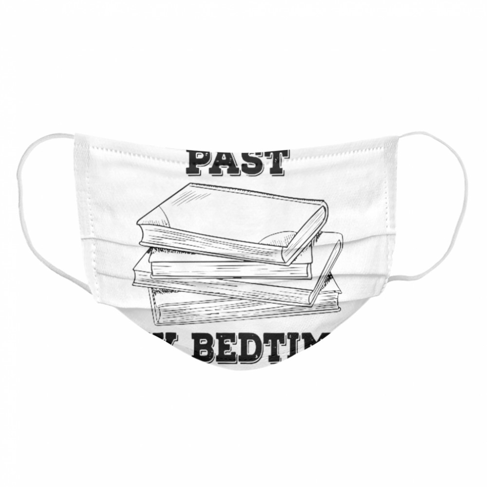 I Read Past My Bedtime Reading Book Cloth Face Mask