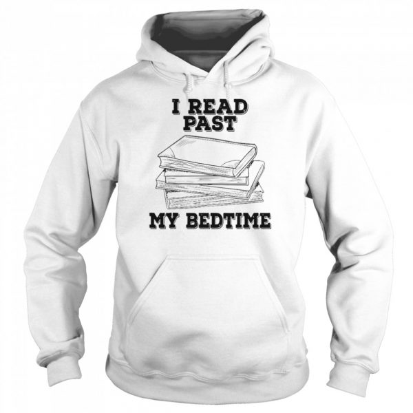 I Read Past My Bedtime Reading Book  Unisex Hoodie