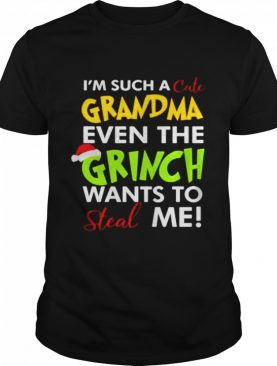 Im Such A Grandma Even The Grinch Wants To Steal Me Christmas shirt