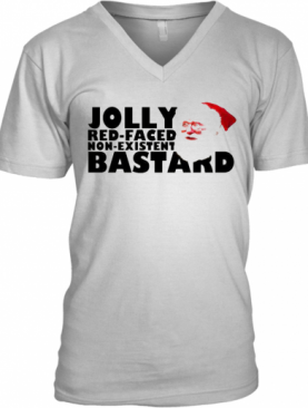 Jolly Red Faced Non Existent Bastard Christmas V-Neck T-Shirt