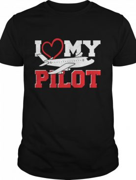 Love I Love My Pilot Pilot shirt