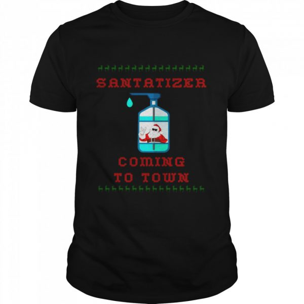 SaniTizer Coming To Town Ugly Christmas  Classic Men's T-shirt