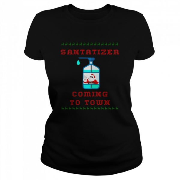 SaniTizer Coming To Town Ugly Christmas  Classic Women's T-shirt
