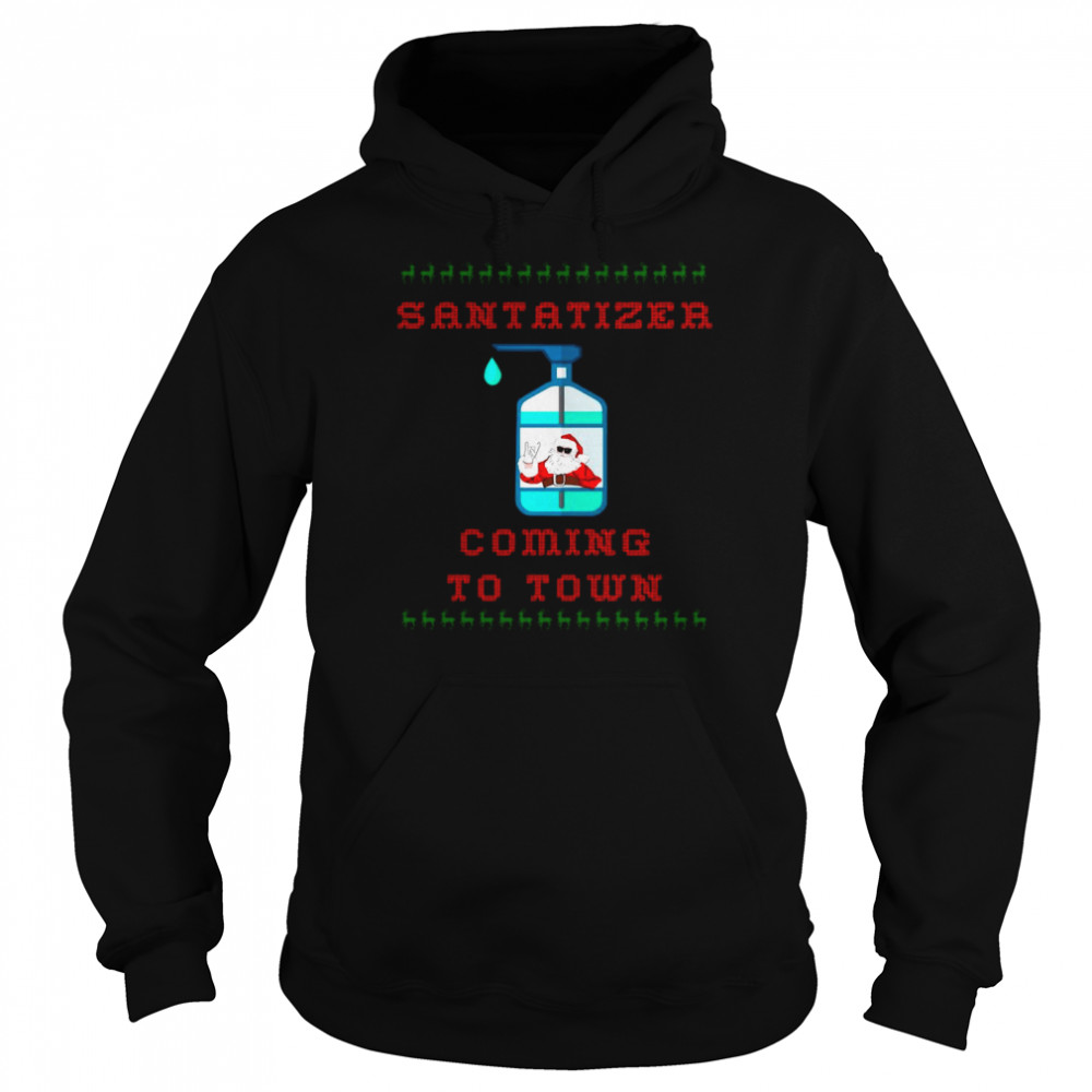 SaniTizer Coming To Town Ugly Christmas Unisex Hoodie