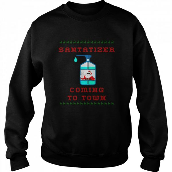 SaniTizer Coming To Town Ugly Christmas  Unisex Sweatshirt