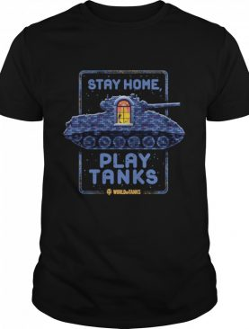 Stay Home, Play Tanks shirt