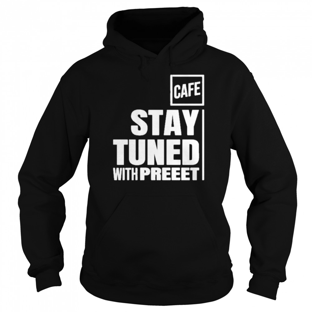 Stay tuned shop cafe Unisex Hoodie