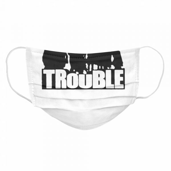 The Chosen Trouble  Cloth Face Mask