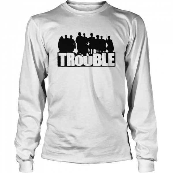 The Chosen Trouble  Long Sleeved T-shirt
