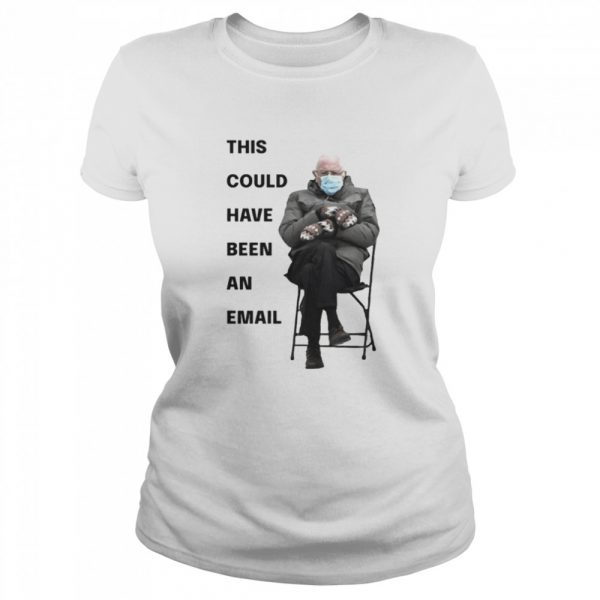 Bernie Sanders This Could Have Been An Email  Classic Women's T-shirt