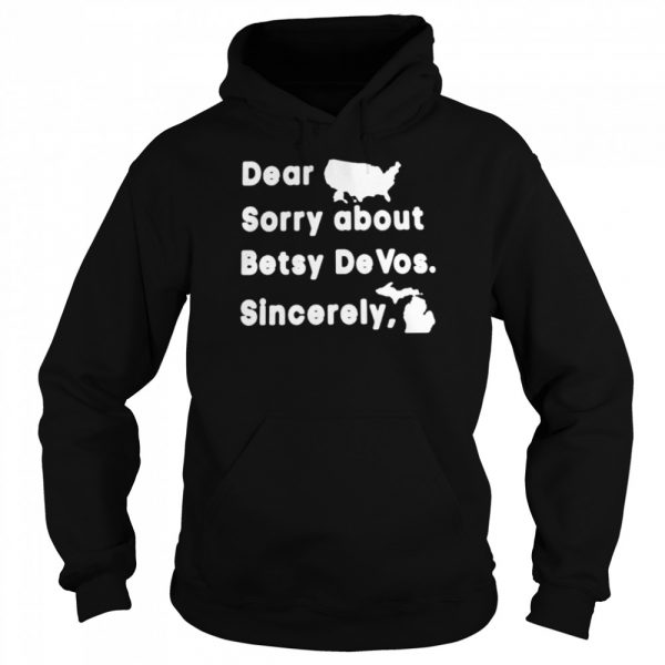 Dear sorry about betsy devos sincerely  Unisex Hoodie