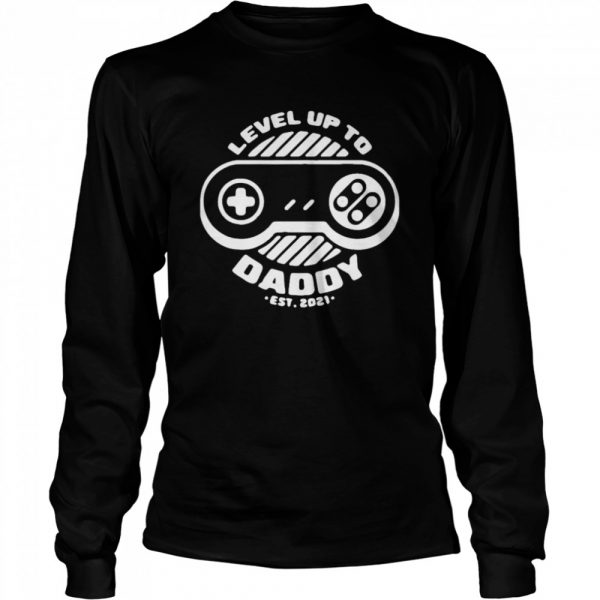 Level up daddy 2021  Long Sleeved T-shirt