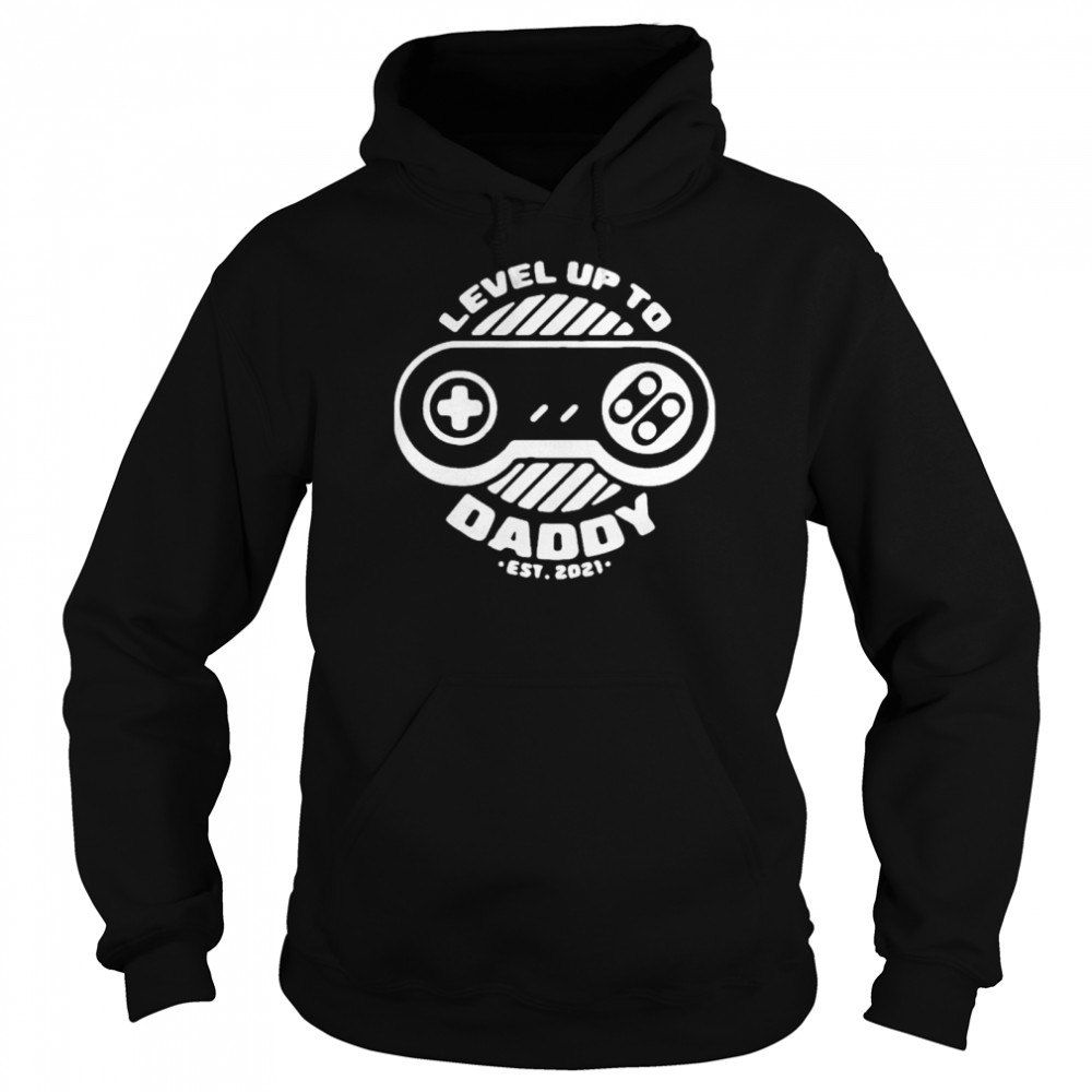 Level up daddy 2021 Unisex Hoodie