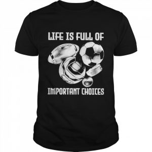 Life is full of important choices  Classic Men's T-shirt